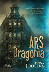 Ars Dragonia - Joanna Jodełka | mała okładka