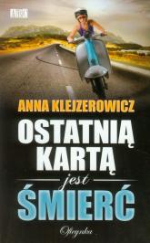 Ostatnią kartą jest śmierć - Anna Klejzerowicz | mała okładka