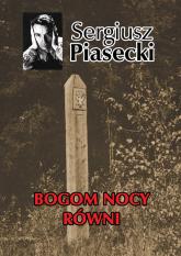 Bogom nocy równi - Sergiusz Piasecki | mała okładka