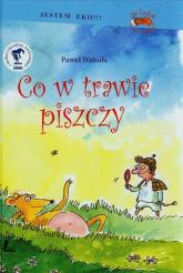Co w trawie piszczy - Paweł Wakuła | mała okładka