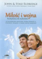 Miłość i wojna Rozmyślania dla małżeństw - Eldredge John, Stasi | mała okładka