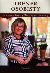 Trener osobisty 365 dni z Iwoną Majewską-Opiełką - Iwona Majewska-Opiełka | mała okładka