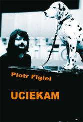 Uciekam - Piotr Figiel | mała okładka