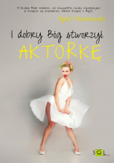 I dobry Bóg stworzył aktorkę - Agata Pruchniewska | mała okładka