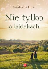 Nie tylko o łajdakach - Magdalena Kulus | mała okładka