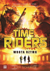 Time Riders Tom 5 Wrota Rzymu - Alex Scarrow | mała okładka