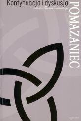 Pomazaniec Kontynuacja i dyskusja o książce Mariana Grabowskiego - zbiorowa Praca | mała okładka
