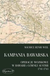 Kampania bawarska Operacje wojskowe w Bawarii i Górnej Austrii 1741-1743 - Weil Maurice Henri | mała okładka