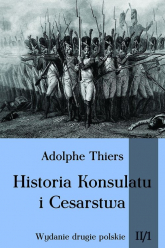Historia Konsulatu i Cesarstwa Tom 2 Część 1 - Adolphe Thiers | mała okładka