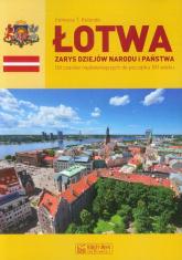Łotwa Zarys dziejów narodu i państwa Od czasów najdawniejszych do początku XXI wieku - Kolendo Ireneusz T.   mała okładka