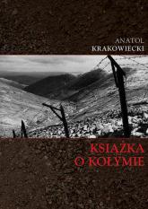 Książka o Kołymie - Anatol Krakowiecki | mała okładka