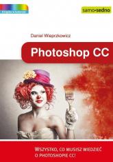 Photoshop CC Wszystko, co musisz wiedzieć o Photoshopie CC - Daniel Wieprzkowicz   mała okładka