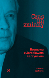 Czas na zmiany Rozmowa z Jarosławem Kaczyńskim - Kaczyński Jarosław, Bichniewicz Michał, Rudni | mała okładka