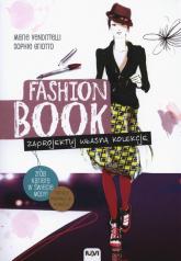 Fashion Book Zaprojektuj własną kolekcję - Marie Vendittelli | mała okładka