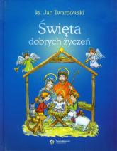 Święta dobrych życzeń - Jan Twardowski | mała okładka