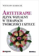 Arteterapie Język wizualny w terapiach, twórczości i sztuce - Wiesław Karolak | mała okładka