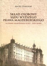 Skład osobowy Sądu Wyższego prawa magdeburskiego na Zamku Krakowskim w XVII-XVIII wieku - Maciej Ziemierski | mała okładka