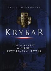 Krybar Uniwersytet w cieniu powstańczych walk - Robert Gawkowski | mała okładka