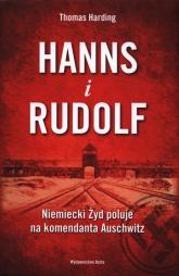 Hanns i Rudolf Niemiecki Żyd poluje na komendanta Auschwitz - Thomas Harding | mała okładka