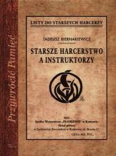 Starsze harcerstwo a instruktorzy - Tadeusz Biernakiewicz | mała okładka