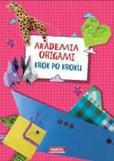 Akademia Origami Krok po kroku Krok po kroku - Ewa Kędzior | mała okładka