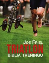 Triatlon Biblia treningu - Joe Friel | mała okładka