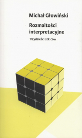Rozmaitości interpretacyjne Trzydzieści szkiców - Michał Głowiński | mała okładka