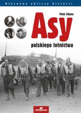 Asy polskiego lotnictwa - Piotr Sikora | mała okładka