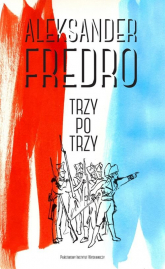 Trzy po trzy - Aleksander Fredro | mała okładka