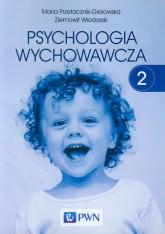 Psychologia wychowawcza Tom 2 - Przetacznik-Gierowska Maria, Włodarski Ziemow | mała okładka