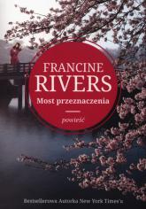 Most przeznaczenia - Francine Rivers   mała okładka