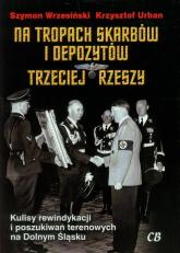 Na tropach skarbów i depozytów Trzeciej Rzeszy - Wrzesiński Szymon, Urban Krzysztof | mała okładka