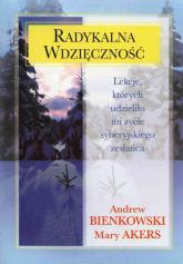 Radykalna wdzięczność Lekcje, których udzieliło mi życie syberyjskiego zesłańca - Bienkowski Andrew, Akers Mary | mała okładka