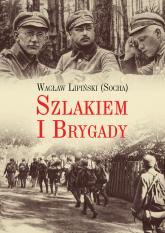 Szlakiem I Brygady Dziennik żołnierski - Wacław Lipiński | mała okładka
