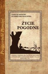 Życie pogodne - Sopoćko Tadeusz, Grzymałowski Olgierd Bohdan | mała okładka
