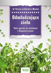 Odmładzające zioła Twój sposób na witalność i długowieczność - Teresa Lewkowicz-Mosiej | mała okładka