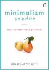 Minimalizm po polsku - Anna Mularczyk-Meyer | mała okładka