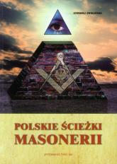 Polskie ścieżki masonerii - Andrzej Zwoliński | mała okładka