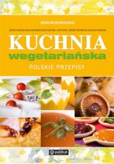 Kuchnia wegetariańska Polskie przepisy - Katarzyna Rozmysłowicz | mała okładka