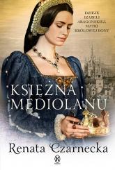 Księżna Mediolanu - Renata Czarnecka | mała okładka