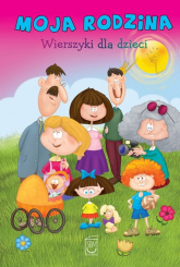Moja rodzina Wierszyki dla dzieci - Anna Edyk-Psut   mała okładka