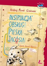 Instrukcja obsługi pieska Jacósia - Grabowski Andrzej Marek   mała okładka