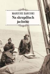Na skrzydłach jachtów - Mariusz Zaruski | mała okładka