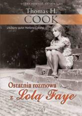 Ostatnia rozmowa z Lolą Faye - Cook Thomas H.   mała okładka