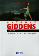 Europa Burzliwy i potężny kontynent - Anthony Giddens | mała okładka