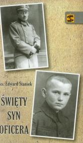 Święty syn oficera - Edward Staniek | mała okładka