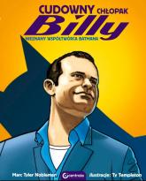 Cudowny chłopak Billy Nieznany współtwórca Batmana - zbiorowa Praca | mała okładka