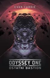 Odyssey One: Ostatni bastion - Evan Currie | mała okładka