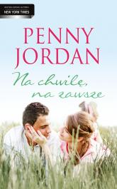 Na chwilę, na zawsze - Penny Jordan | mała okładka