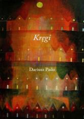 Kręgi - Dariusz Pado | mała okładka